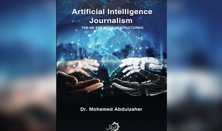 Artificial Intelligence Journalism, 4IR and Media Restructuring in New Book